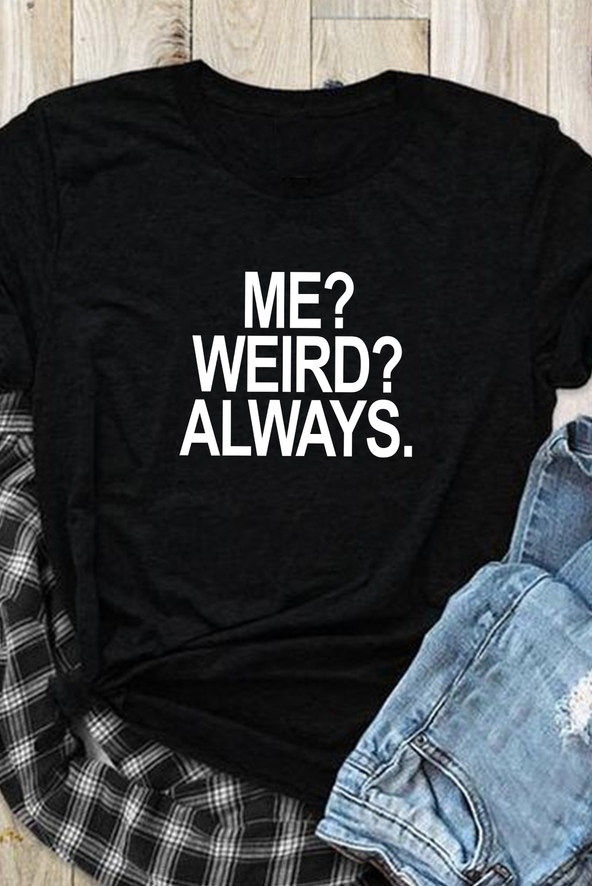 Weird always t-shirt
